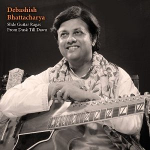 Debashish Bhattacharya - Slide Guitar Ragas