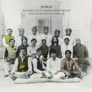 Jonny Greenwood, Shye Ben Tzur & The Rajasthan Express – Junun