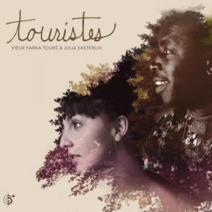 Vieux Farka Toure & Julia Easterlin - Touristes