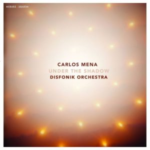 disfonik-orchestra-and-carlos-mena-under-the-shadow